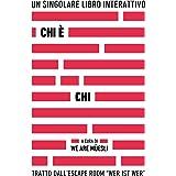 Chi è Chi. Un singolare libro interattivo tratto dall'escape room WER IST WER