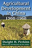 Agricultural Development in China, 1368-1968 (Asian Studies)