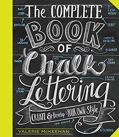 The Complete Book of Chalk Lettering: Create and Develop Your Own (Libero Su Font)