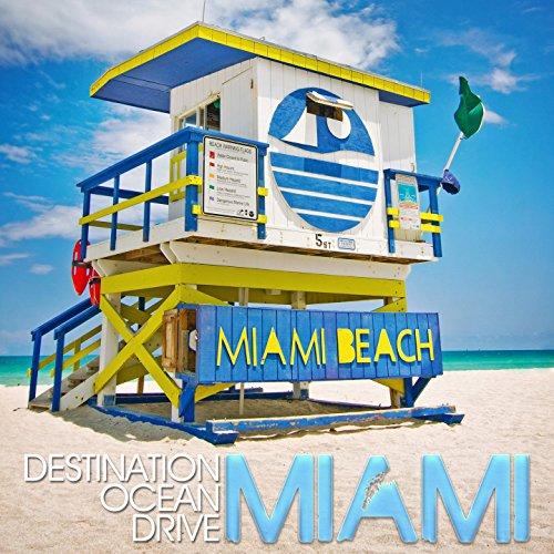 Destination Ocean Drive (Miami Beach Chill) (Ocean Beach Miami Drive)