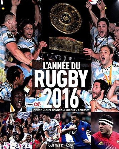 L'Année du rugby 2016 - Nº 44 par Pierre-Michel Bonnot