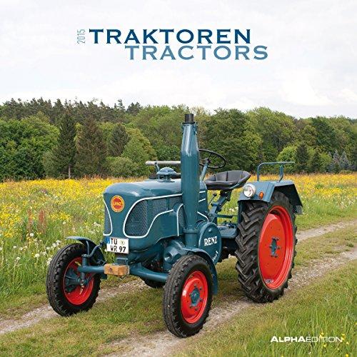 Traktoren 2015 - Tractors -Treckerkalender/Broschürenkalender (30 x 60 geöffnet) - (Traktor Kalender 2015)