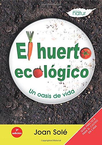 Huerto Ecologico,El (PROYECTO NATUR / AGRICULTURA Y SALUD) por Joan Solé Bordes