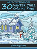 Adult Coloring Book: 30 Winter Chill Coloring Pages, Coloring Books For Adults Series By ColoringCraze.com: Volume 14 (Adult Coloring Books, Creative ... Anti Stress Coloring Books For Grownups)