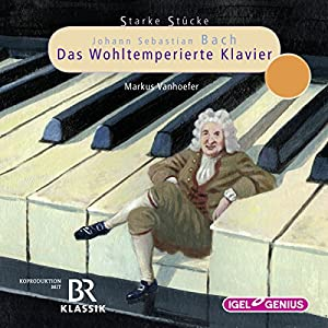 Johann Sebastian Bach: Das Wohltemperierte Klavier: Starke Stücke