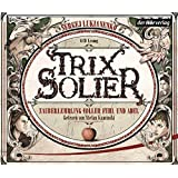 Trix Solier, Zauberlehrling voller Fehl und Adel