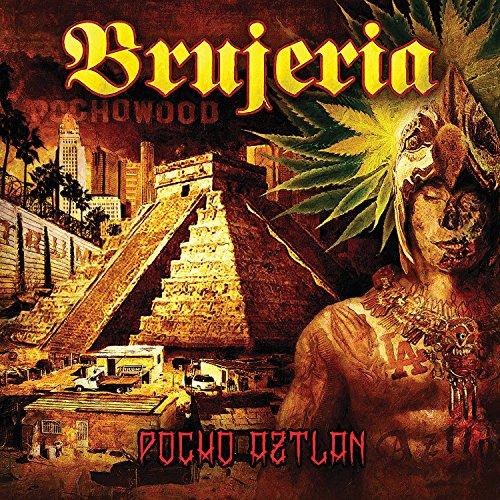 Brujeria: Pocho Aztlan (Audio CD)