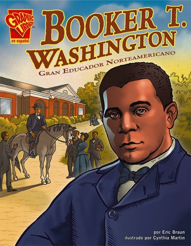 Booker T Washington Gran Educator Norteamericano (Biografias Graficas) por Eric Braun