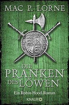 Die Pranken des Löwen: Roman (Die Robin Hood-Reihe 1) von [Lorne, Mac P.]