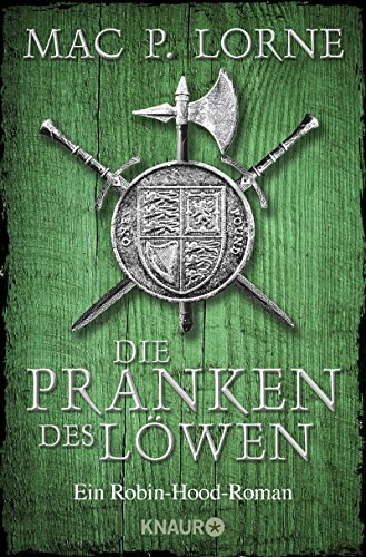 Die Pranken des Löwen: Roman (Die Robin Hood-Reihe 1)