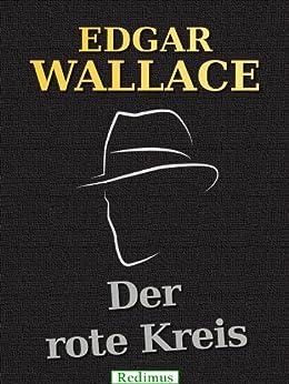 Der rote Kreis: Ein Edgar-Wallace-Krimi von [Wallace, Edgar]