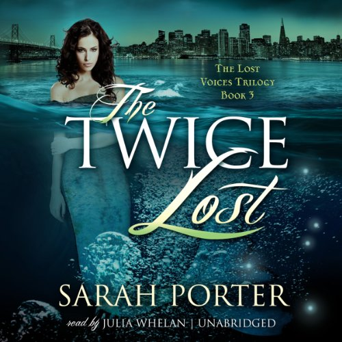 The Twice Lost (Lost Voices Trilogy)