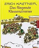 Das fliegende Klassenzimmer: Ein Roman für Kinder - Erich Kästner