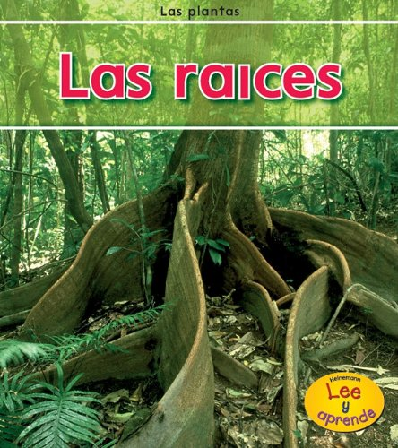 Las Raíces (Plantas / Plants) por Patricia Whitehouse