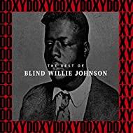 The Best Of Blind Willie Johnson (Hd Remastered, Restored Edition, Doxy Collection)