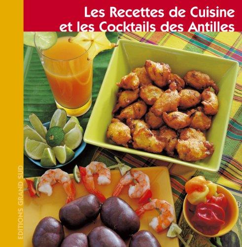 Les Recettes de Cuisine et les Cocktails des Antilles