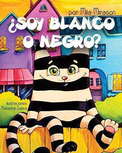 Soy Blanco O Negro: Un Grandioso Libro para Niños Sobre Un Gato Rayado Genial