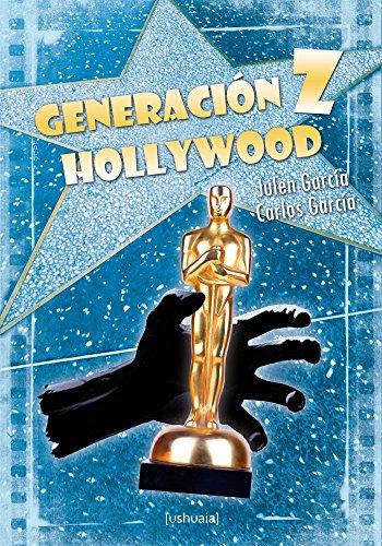 Generación Z Hollywood (Narrativa) por Julen García