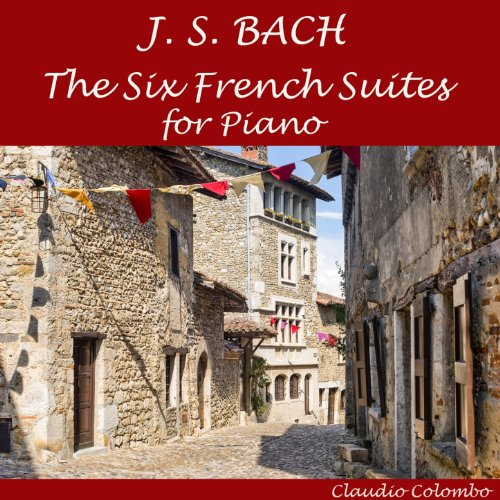 J.S. Bach: The Six French Suites for Piano