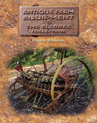 Antique Farm Equipment: The Elsbree Collection (Farm Antique Equipment)