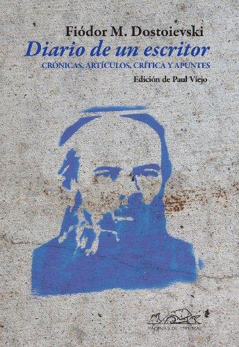 Diario de un escritor: Crónicas, artículos, crítica y apuntes (Voces / Ensayo) por Fiódor Dostoievski
