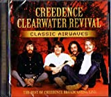 Songtexte von Creedence Clearwater Revival - Classic Airwaves: The Best of Creedence Broadcasting Live