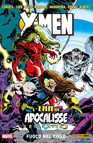 X-Men L'Era Di Apocalisse Vol. 3: Fuocco Nel Cielo