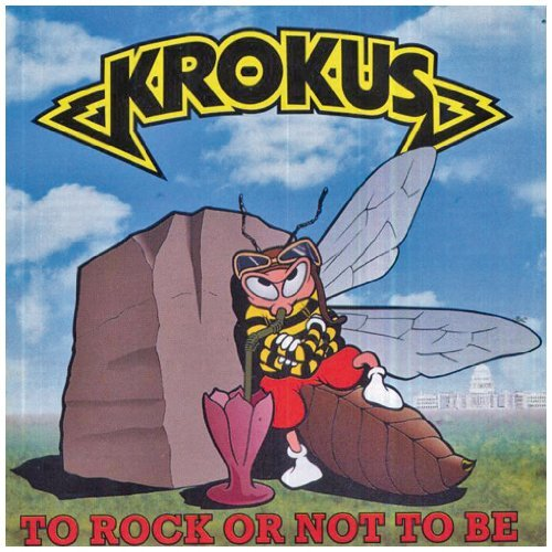 To Rock Or Not to Be by Krokus (1995-06-12)