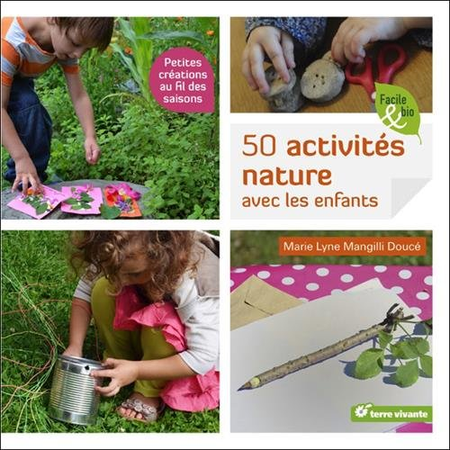 50 activités nature avec les enfants : petites créations au fil des saisons