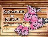 Schweine in Kisten: Ein saumäßiges Piratenbuch