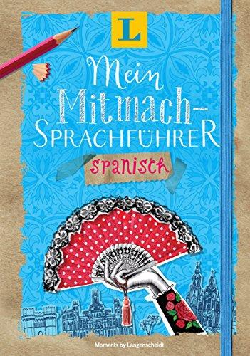 Langenscheidt Mein Mitmach-Sprachführer Spanisch - Sprache kreativ erleben: Moments by Langenscheidt