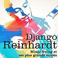 Django Reinhardt : Minor Swing et ses plus grands succès
