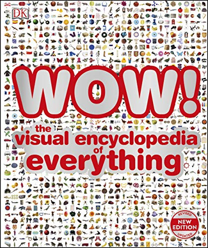 WOW!: The visual encyclopedia of everything (Dk) (English Edition)