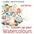 Loosen Up Your Watercolours (Collins Artist's Studio)