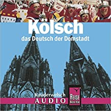 Reise Know-How Kauderwelsch AUDIO Kölsch (Audio-CD): Kauderwelsch-CD