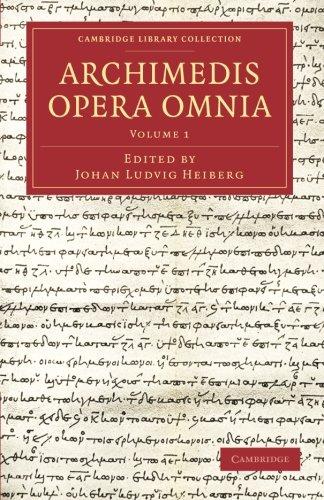 Archimedis Opera Omnia (Cambridge Library Collection - Classics)
