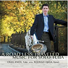 Road Less Traveled - Music for Tuba and Piano by Craig Knox & Rodrigo Ojeda