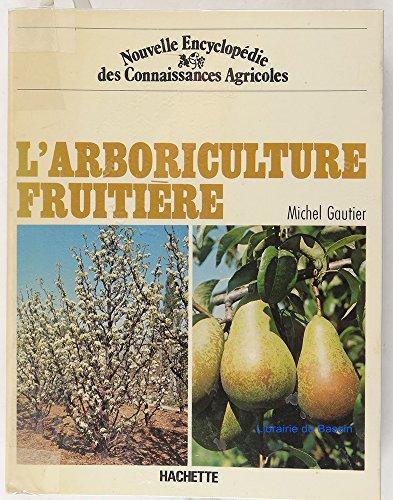 L'Arboriculture fruitière par Michel Gautier