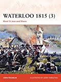 Waterloo 1815 (3): Mont St Jean and Wavre (Campaign, Band 280)