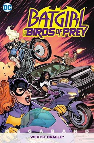 Batgirl und die Birds of Prey Megaband: Bd. 1: Wer ist Oracle?