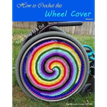 Wheel Cover Décor with Crocheted Fractal Shapes & Mandalas: A Wheelchair Wheel Cover for Riding in Style (Volume Book 6) (English Edition)
