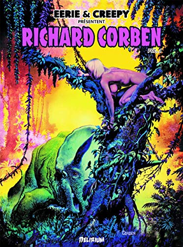 Richard Corben 1 / Eerie et Creepy présentent...