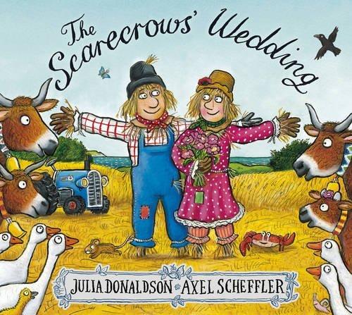 The Scarecrows' Wedding by Julia Donaldson (2016-07-07)