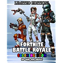 Fortnite Battle Royale: LIMITED EDITION COVER! Ultimate, Unofficial Coloring Book for both Kids and Adults with 50 ILLUSTRATIONS!: Volume 1