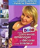 D&CO pour concevoir, aménager et décorer votre intérieur : Tous les conseils et astuces de Valérie Damidot