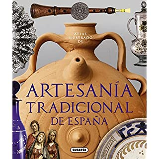 Artesanía tradicional española (Atlas Ilustrado)