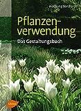 Pflanzenverwendung - Das Gestaltungsbuch - Prof. Dr. Wolfgang Borchardt