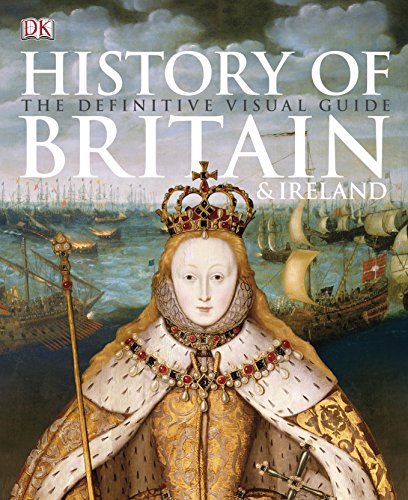 History of Britain & Ireland: The Definitive Visual Guide por DK