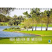 Hier golfen die Meister – Die besten Greens der Welt (Tischkalender 2015 DIN A5 quer): Die weltweit besten Golfplätze – Rasen mit Tradition (Tischkalender, 14 Seiten)