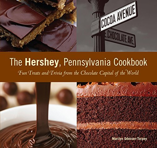 Hershey, Pennsylvania Cookbook: Fun Treats And Trivia From The Chocolate Capital Of The World by Marilyn Odesser-Torpey (2007-06-01) (Chocolate World Globes)